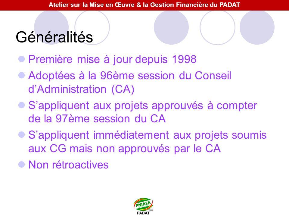 Généralités Première mise à jour depuis 1998 Adoptées à la 96ème session du Conseil dAdministration (CA) Sappliquent aux projets approuvés à compter d