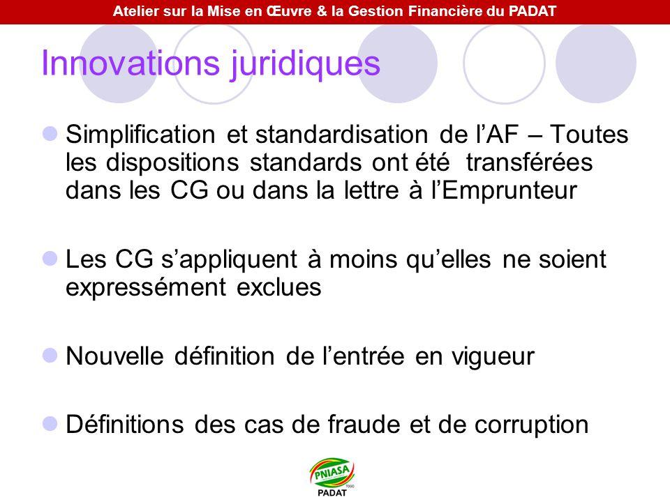 Innovations juridiques Simplification et standardisation de lAF – Toutes les dispositions standards ont été transférées dans les CG ou dans la lettre