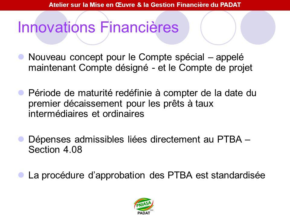 Innovations Financières Nouveau concept pour le Compte spécial – appelé maintenant Compte désigné - et le Compte de projet Période de maturité redéfin