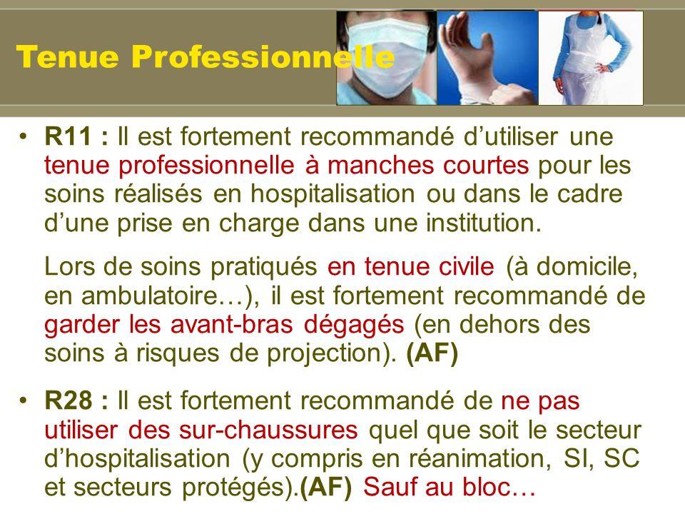 R11 : Il est fortement recommandé dutiliser une tenue professionnelle à manches courtes pour les soins réalisés en hospitalisation ou dans le cadre dune prise en charge dans une institution.