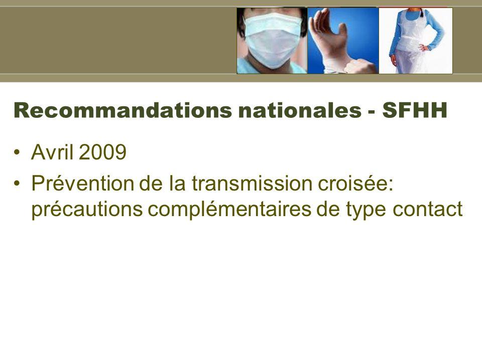Recommandations nationales - SFHH Avril 2009 Prévention de la transmission croisée: précautions complémentaires de type contact