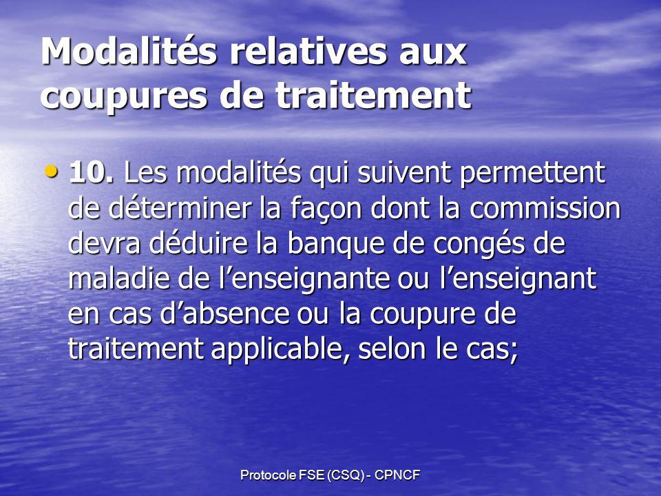 Protocole FSE (CSQ) - CPNCF Modalités relatives aux coupures de traitement 10.
