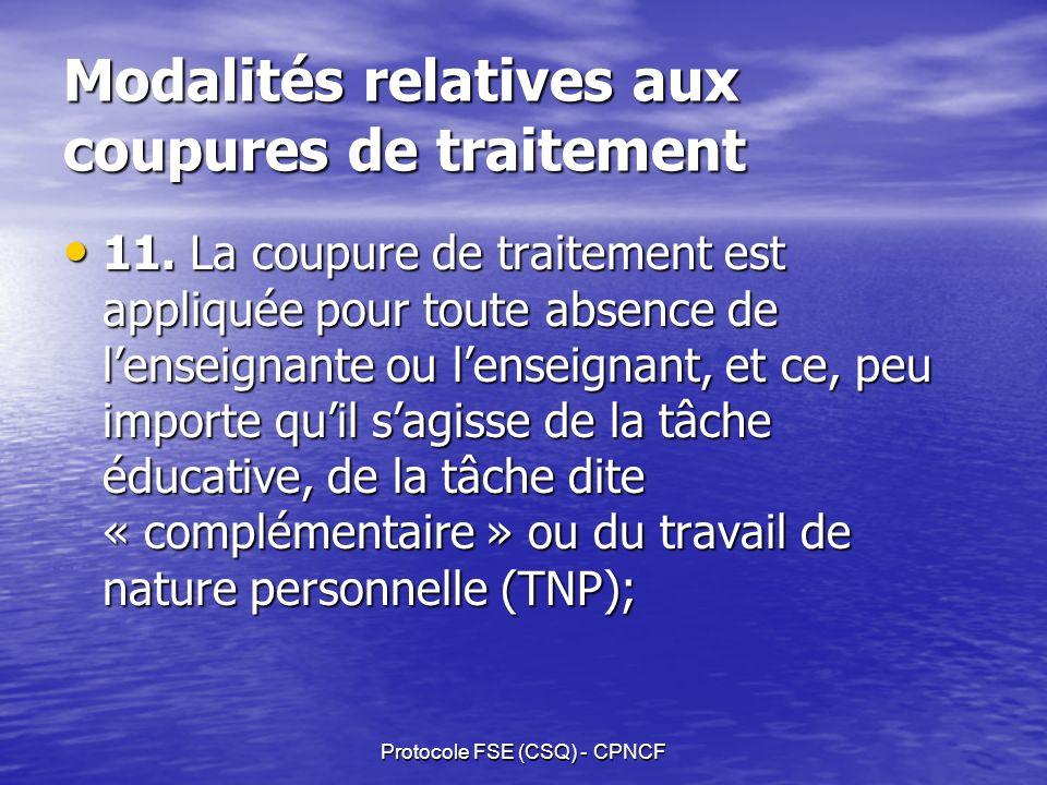 Protocole FSE (CSQ) - CPNCF Modalités relatives aux coupures de traitement 11.