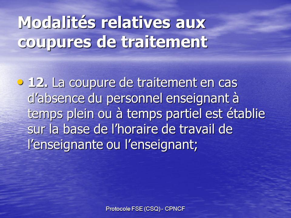 Protocole FSE (CSQ) - CPNCF Modalités relatives aux coupures de traitement 12.