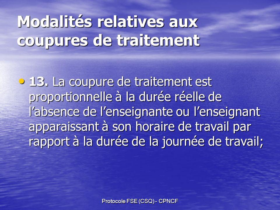Protocole FSE (CSQ) - CPNCF Modalités relatives aux coupures de traitement 13.