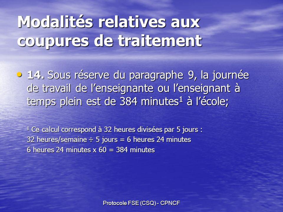 Protocole FSE (CSQ) - CPNCF Modalités relatives aux coupures de traitement 14.