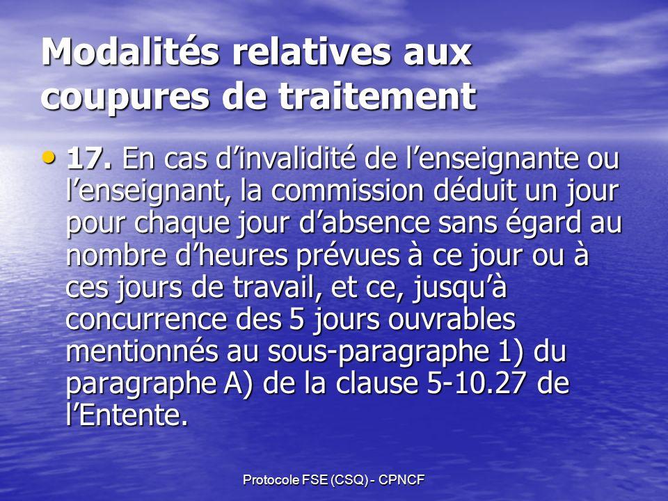 Protocole FSE (CSQ) - CPNCF Modalités relatives aux coupures de traitement 17.