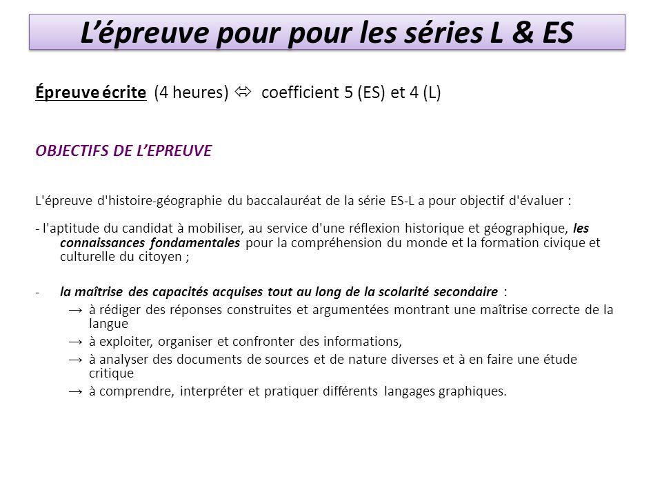 Lépreuve pour pour les séries L & ES Épreuve écrite (4 heures) coefficient 5 (ES) et 4 (L) OBJECTIFS DE LEPREUVE L'épreuve d'histoire-géographie du ba