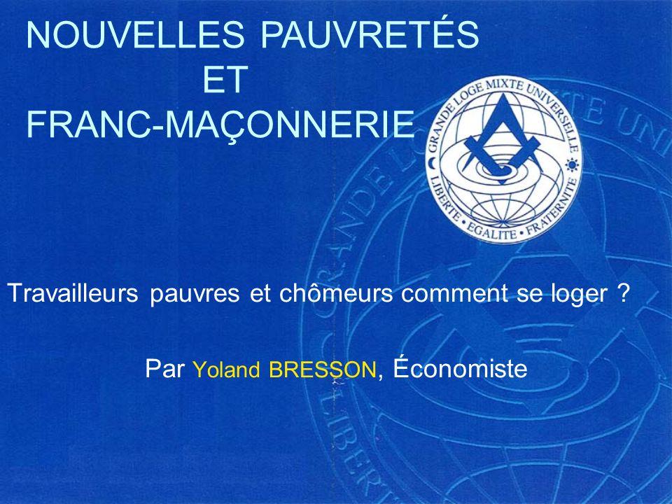 Les réponses de la Franc maçonnerie Par Marie-Claude CHAZETTE-BERGERON, NOUVELLES PAUVRETÉS ET FRANC-MAÇONNERIE
