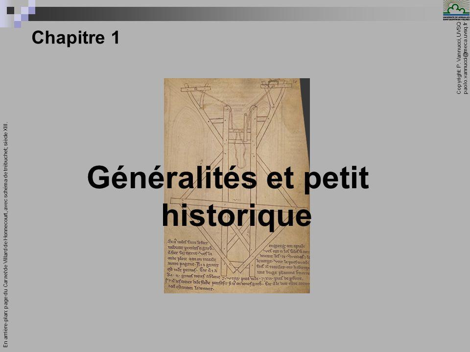 Copyright: P. Vannucci, UVSQ paolo.vannucci@meca.uvsq.fr ________________________________ Mécanique – Chapitre 1 1 Chapitre 1 Généralités et petit his