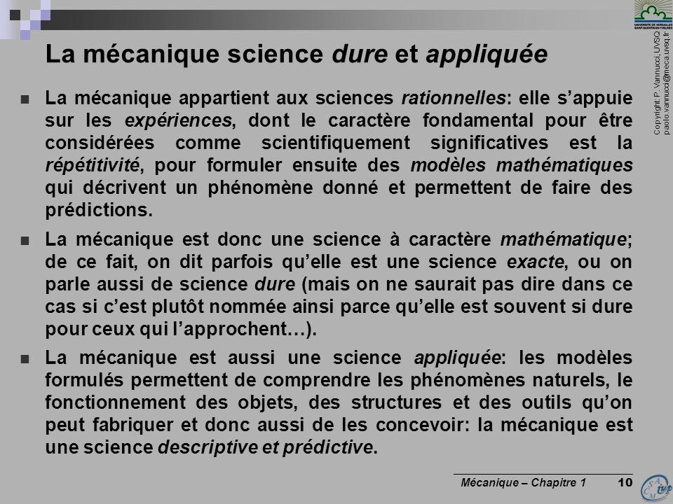 Copyright: P. Vannucci, UVSQ paolo.vannucci@meca.uvsq.fr ________________________________ Mécanique – Chapitre 1 10 La mécanique science dure et appli