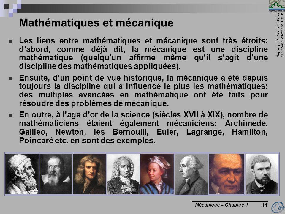 Copyright: P. Vannucci, UVSQ paolo.vannucci@meca.uvsq.fr ________________________________ Mécanique – Chapitre 1 11 Mathématiques et mécanique Les lie