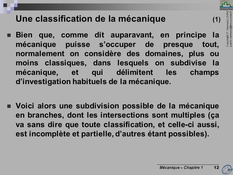 Copyright: P. Vannucci, UVSQ paolo.vannucci@meca.uvsq.fr ________________________________ Mécanique – Chapitre 1 12 Une classification de la mécanique