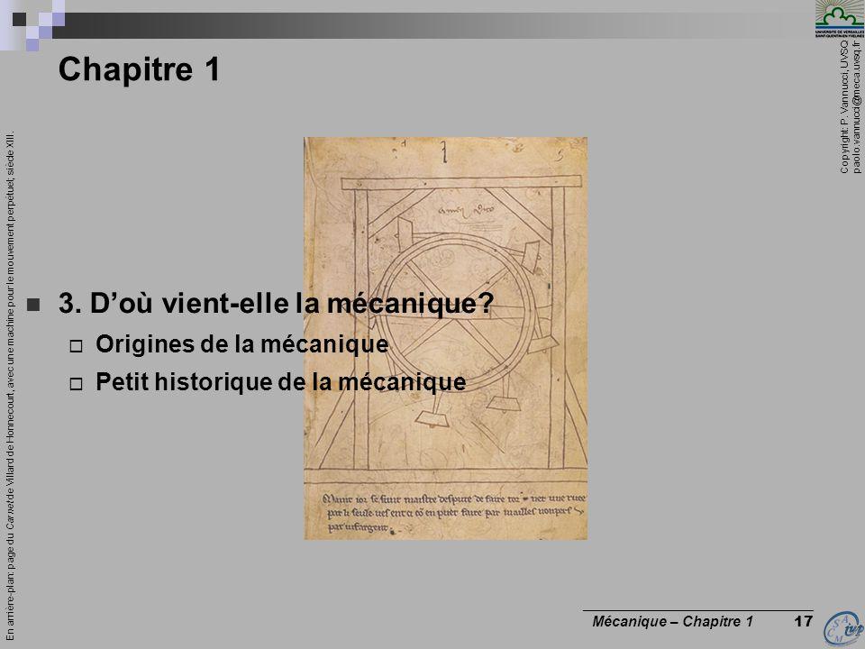 Copyright: P. Vannucci, UVSQ paolo.vannucci@meca.uvsq.fr ________________________________ Mécanique – Chapitre 1 17 Chapitre 1 3. Doù vient-elle la mé