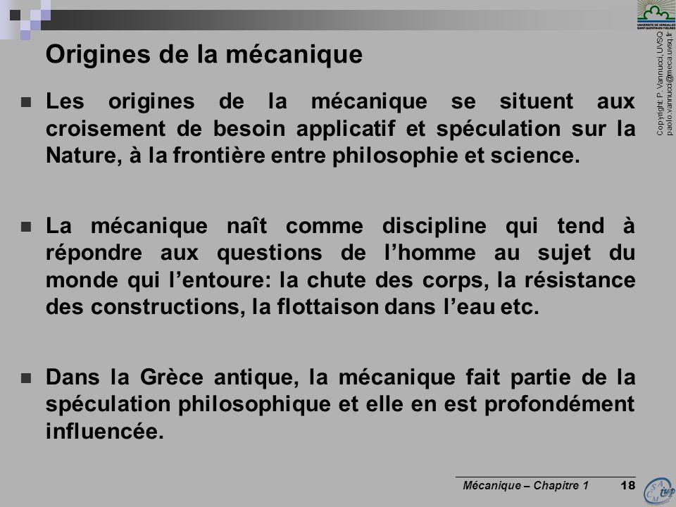 Copyright: P. Vannucci, UVSQ paolo.vannucci@meca.uvsq.fr ________________________________ Mécanique – Chapitre 1 18 Origines de la mécanique Les origi