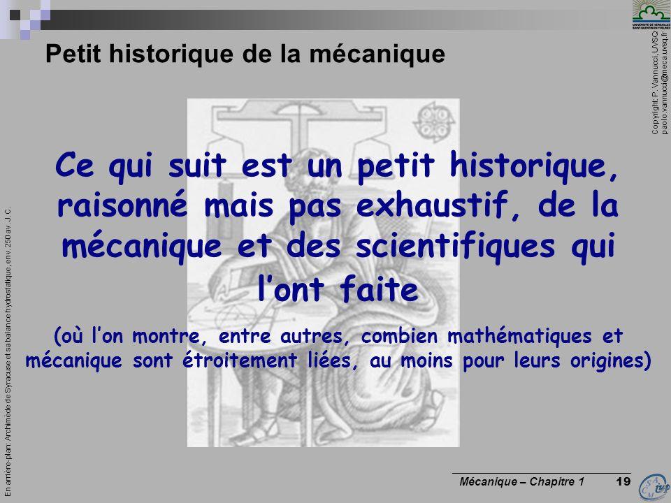 Copyright: P. Vannucci, UVSQ paolo.vannucci@meca.uvsq.fr ________________________________ Mécanique – Chapitre 1 19 Petit historique de la mécanique E
