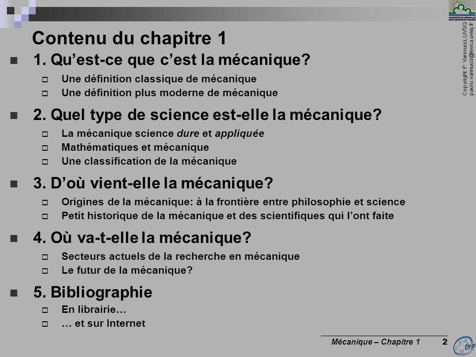 Copyright: P. Vannucci, UVSQ paolo.vannucci@meca.uvsq.fr ________________________________ Mécanique – Chapitre 1 2 Contenu du chapitre 1 1. Quest-ce q