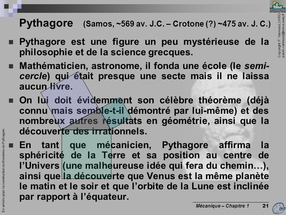 Copyright: P. Vannucci, UVSQ paolo.vannucci@meca.uvsq.fr ________________________________ Mécanique – Chapitre 1 21 Pythagore est une figure un peu my
