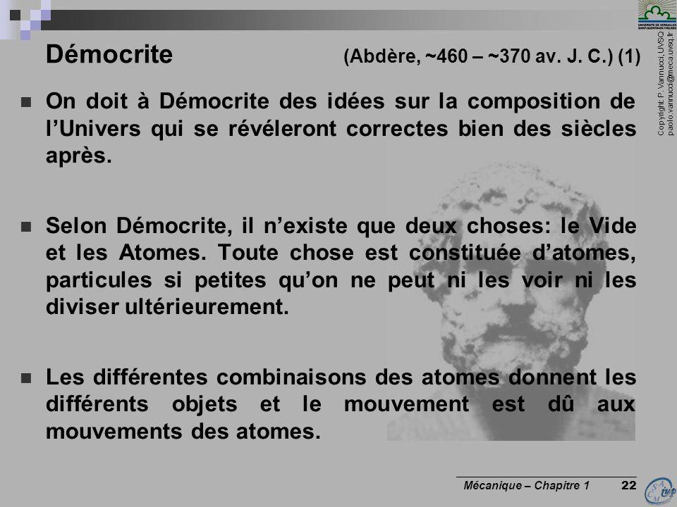 Copyright: P. Vannucci, UVSQ paolo.vannucci@meca.uvsq.fr ________________________________ Mécanique – Chapitre 1 22 Démocrite (Abdère, ~460 – ~370 av.