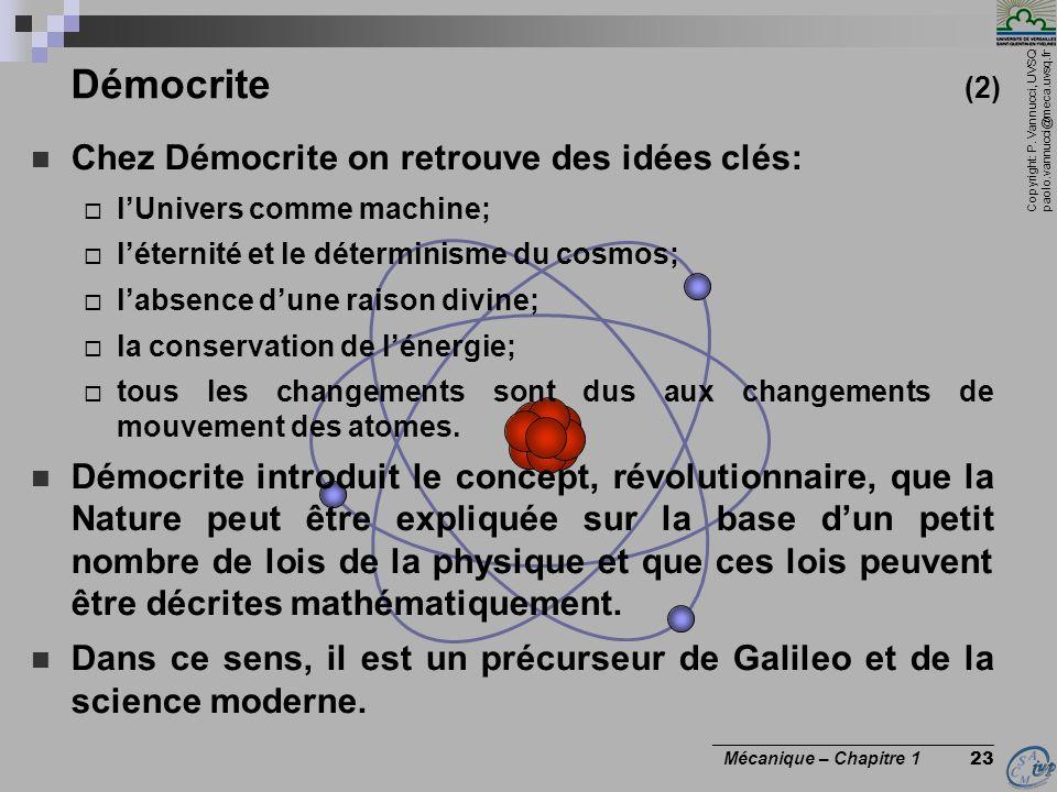 Copyright: P. Vannucci, UVSQ paolo.vannucci@meca.uvsq.fr ________________________________ Mécanique – Chapitre 1 23 Démocrite (2) Chez Démocrite on re