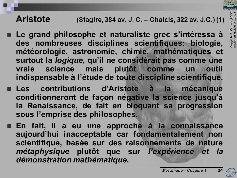 Copyright: P. Vannucci, UVSQ paolo.vannucci@meca.uvsq.fr ________________________________ Mécanique – Chapitre 1 24 Aristote (Stagire, 384 av. J. C. –