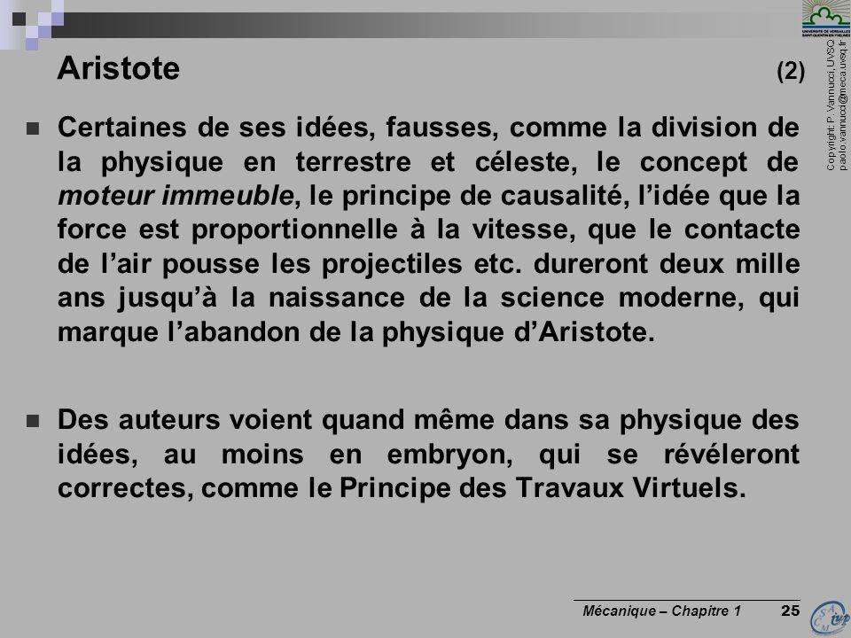 Copyright: P. Vannucci, UVSQ paolo.vannucci@meca.uvsq.fr ________________________________ Mécanique – Chapitre 1 25 Aristote (2) Certaines de ses idée