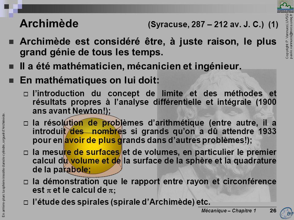 Copyright: P. Vannucci, UVSQ paolo.vannucci@meca.uvsq.fr ________________________________ Mécanique – Chapitre 1 26 Archimède est considéré être, à ju