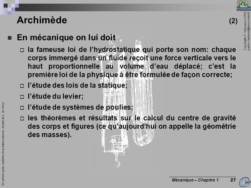 Copyright: P. Vannucci, UVSQ paolo.vannucci@meca.uvsq.fr ________________________________ Mécanique – Chapitre 1 27 Archimède (2) En mécanique on lui