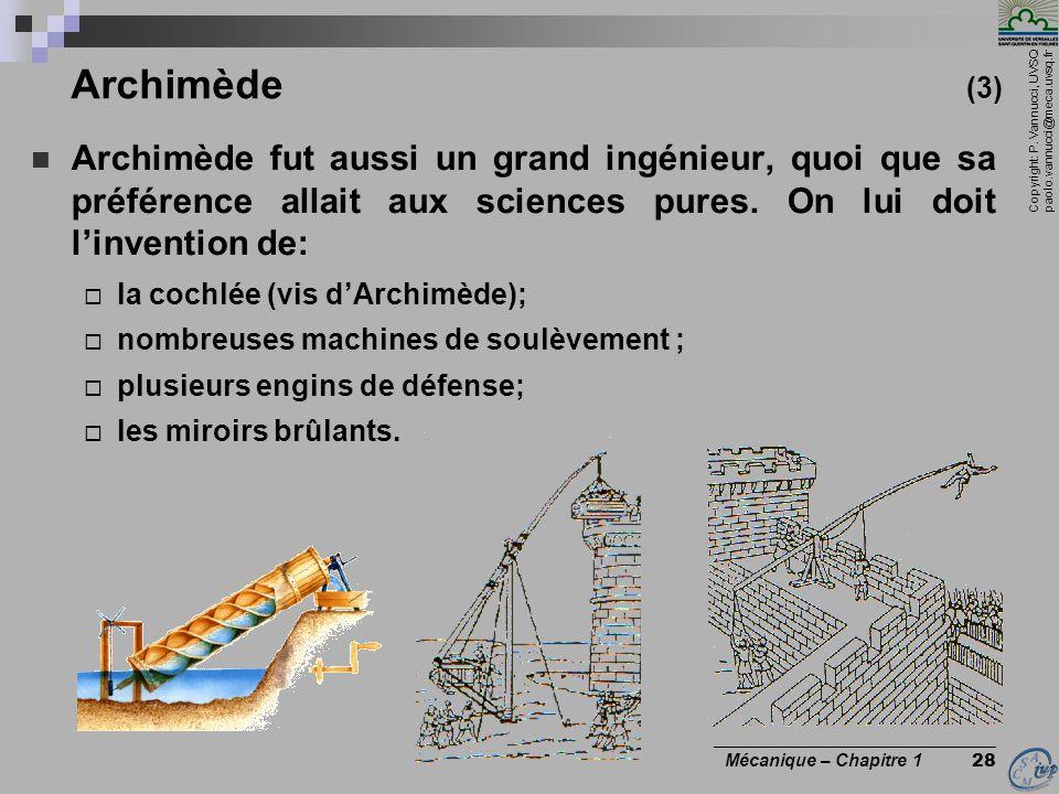Copyright: P. Vannucci, UVSQ paolo.vannucci@meca.uvsq.fr ________________________________ Mécanique – Chapitre 1 28 Archimède (3) Archimède fut aussi