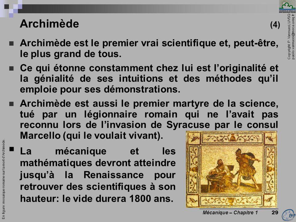 Copyright: P. Vannucci, UVSQ paolo.vannucci@meca.uvsq.fr ________________________________ Mécanique – Chapitre 1 29 Archimède (4) Archimède est le pre