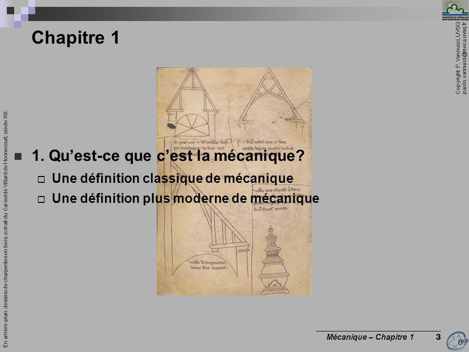 Copyright: P. Vannucci, UVSQ paolo.vannucci@meca.uvsq.fr ________________________________ Mécanique – Chapitre 1 3 Chapitre 1 1. Quest-ce que cest la