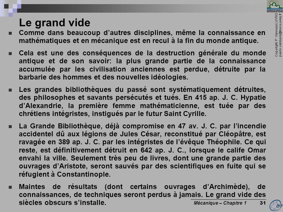 Copyright: P. Vannucci, UVSQ paolo.vannucci@meca.uvsq.fr ________________________________ Mécanique – Chapitre 1 31 Le grand vide Comme dans beaucoup