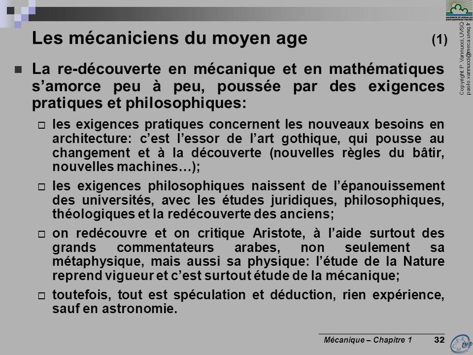 Copyright: P. Vannucci, UVSQ paolo.vannucci@meca.uvsq.fr ________________________________ Mécanique – Chapitre 1 32 Les mécaniciens du moyen age (1) L