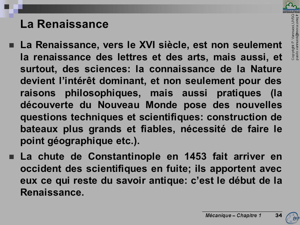 Copyright: P. Vannucci, UVSQ paolo.vannucci@meca.uvsq.fr ________________________________ Mécanique – Chapitre 1 34 La Renaissance La Renaissance, ver