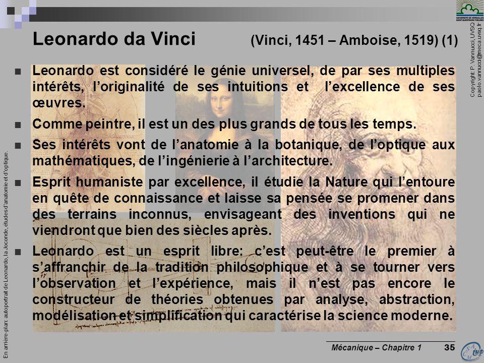 Copyright: P. Vannucci, UVSQ paolo.vannucci@meca.uvsq.fr ________________________________ Mécanique – Chapitre 1 35 Leonardo da Vinci (Vinci, 1451 – A