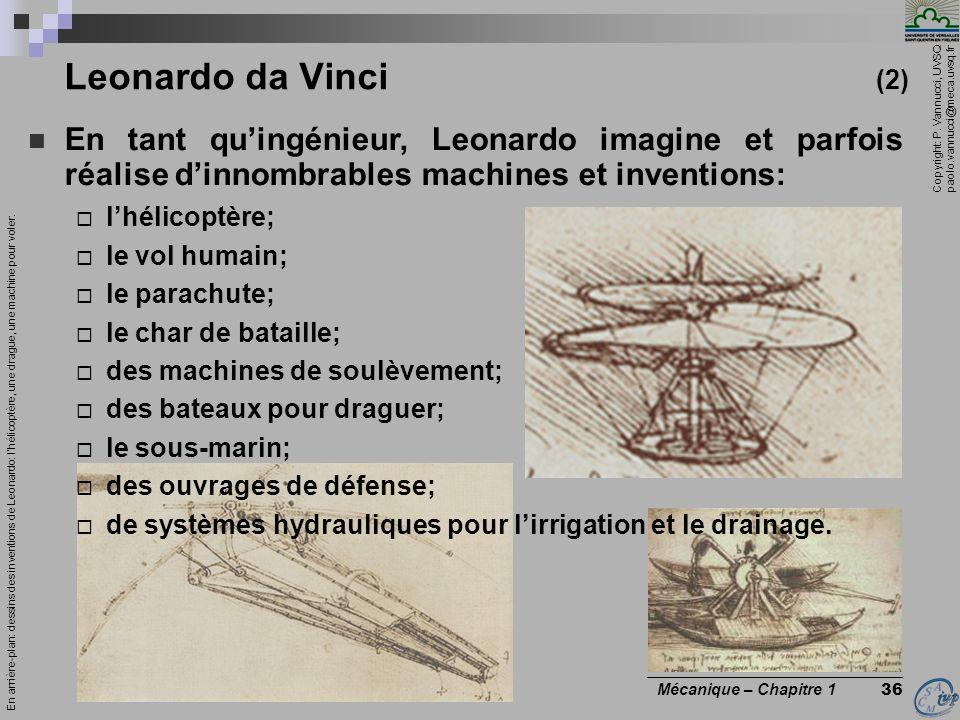Copyright: P. Vannucci, UVSQ paolo.vannucci@meca.uvsq.fr ________________________________ Mécanique – Chapitre 1 36 En tant quingénieur, Leonardo imag