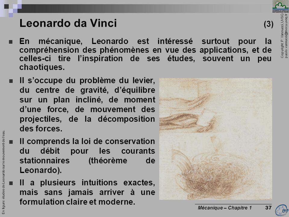 Copyright: P. Vannucci, UVSQ paolo.vannucci@meca.uvsq.fr ________________________________ Mécanique – Chapitre 1 37 Leonardo da Vinci (3) En mécanique