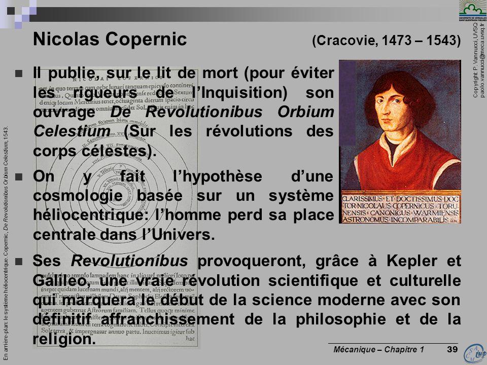 Copyright: P. Vannucci, UVSQ paolo.vannucci@meca.uvsq.fr ________________________________ Mécanique – Chapitre 1 39 Nicolas Copernic (Cracovie, 1473 –