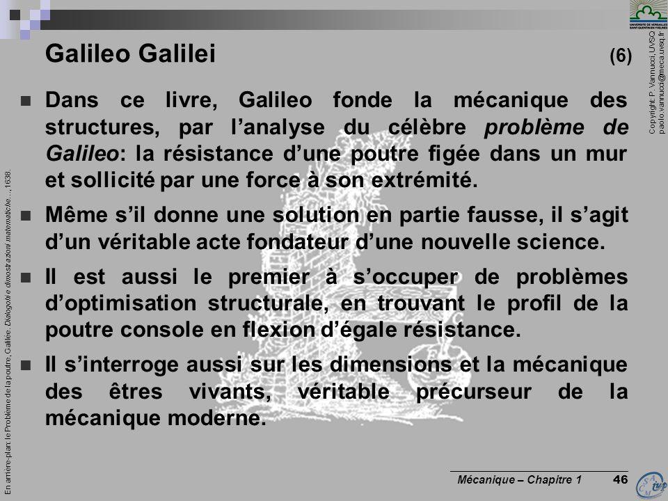 Copyright: P. Vannucci, UVSQ paolo.vannucci@meca.uvsq.fr ________________________________ Mécanique – Chapitre 1 46 Galileo Galilei (6) Dans ce livre,