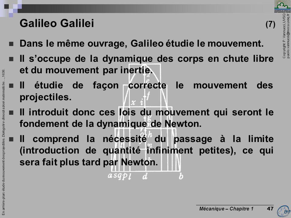 Copyright: P. Vannucci, UVSQ paolo.vannucci@meca.uvsq.fr ________________________________ Mécanique – Chapitre 1 47 Galileo Galilei (7) Dans le même o
