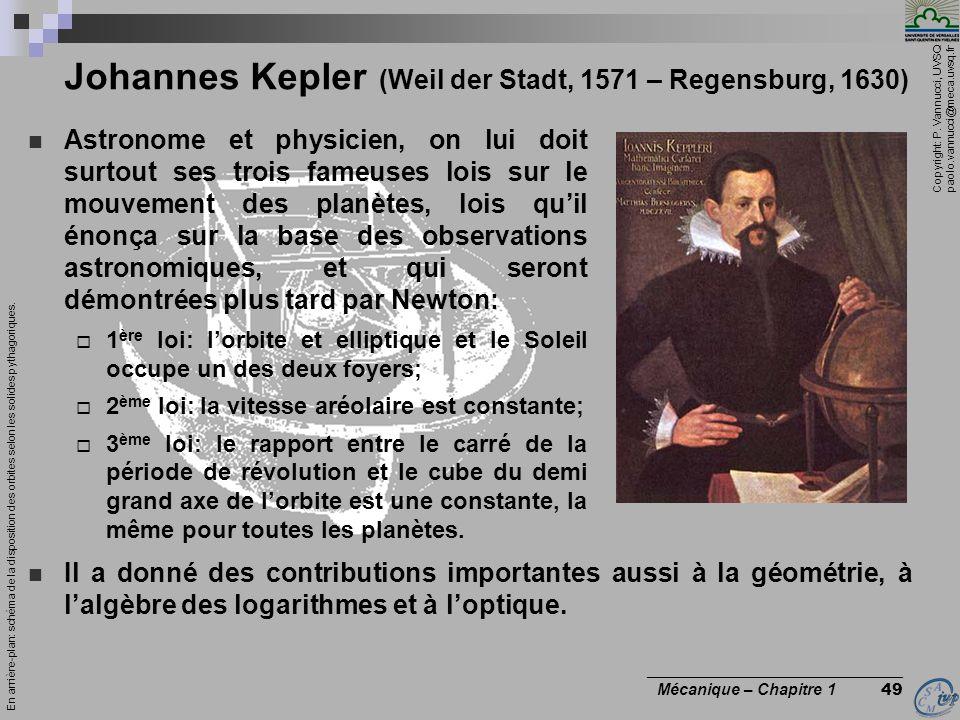 Copyright: P. Vannucci, UVSQ paolo.vannucci@meca.uvsq.fr ________________________________ Mécanique – Chapitre 1 49 Astronome et physicien, on lui doi