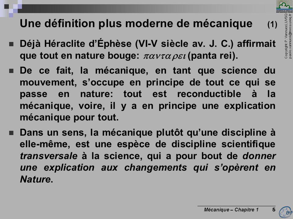 Copyright: P. Vannucci, UVSQ paolo.vannucci@meca.uvsq.fr ________________________________ Mécanique – Chapitre 1 5 Une définition plus moderne de méca