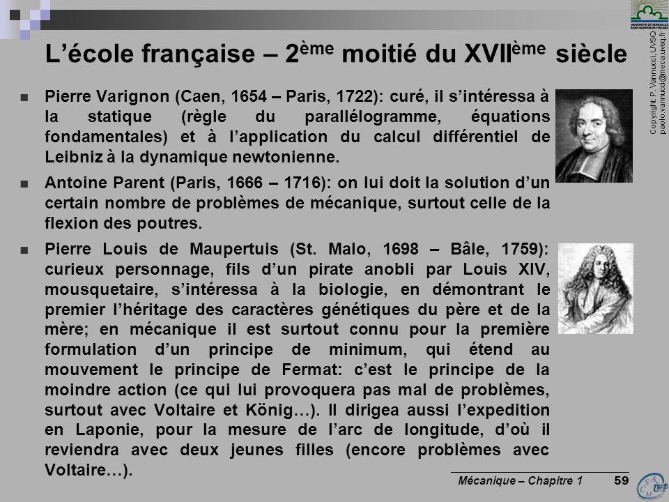 Copyright: P. Vannucci, UVSQ paolo.vannucci@meca.uvsq.fr ________________________________ Mécanique – Chapitre 1 59 Pierre Varignon (Caen, 1654 – Pari