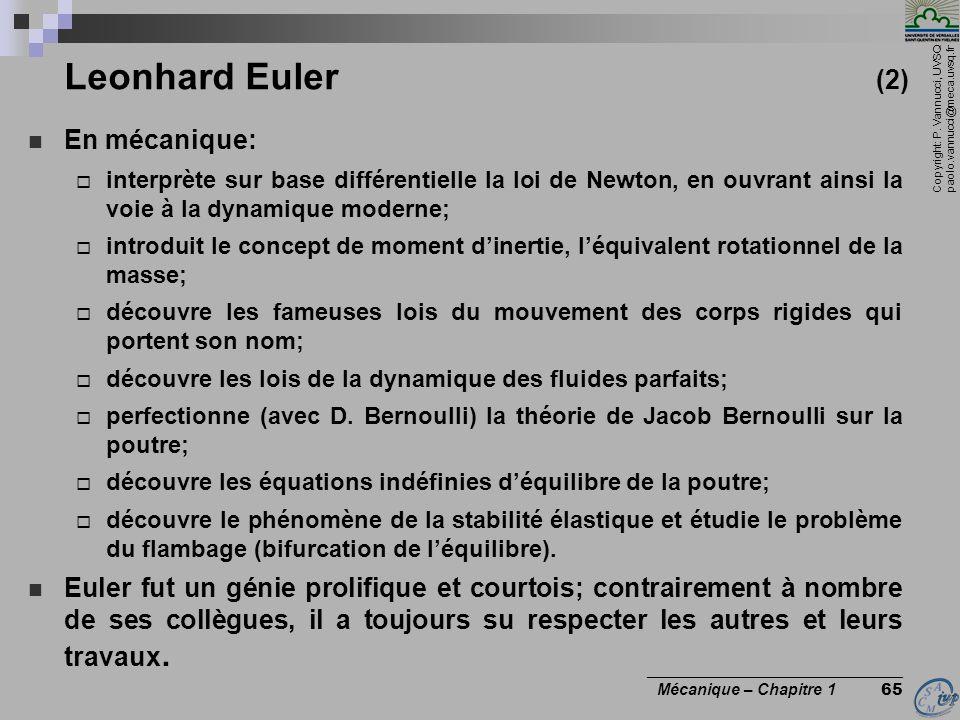 Copyright: P. Vannucci, UVSQ paolo.vannucci@meca.uvsq.fr ________________________________ Mécanique – Chapitre 1 65 Leonhard Euler (2) En mécanique: i