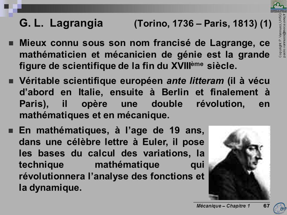Copyright: P. Vannucci, UVSQ paolo.vannucci@meca.uvsq.fr ________________________________ Mécanique – Chapitre 1 67 G. L. Lagrangia (Torino, 1736 – Pa