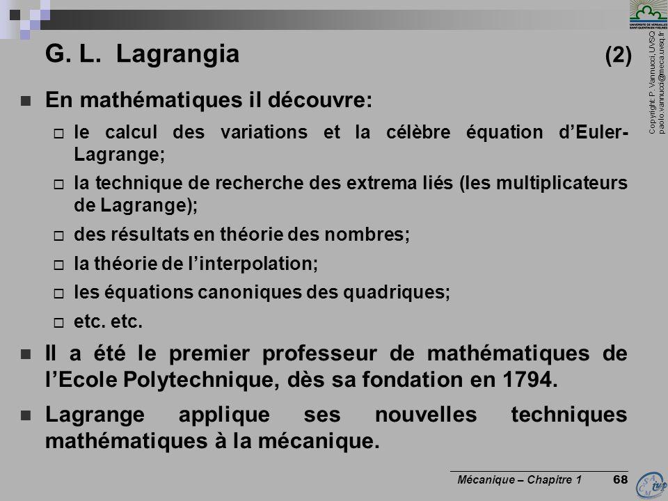 Copyright: P. Vannucci, UVSQ paolo.vannucci@meca.uvsq.fr ________________________________ Mécanique – Chapitre 1 68 G. L. Lagrangia (2) En mathématiqu