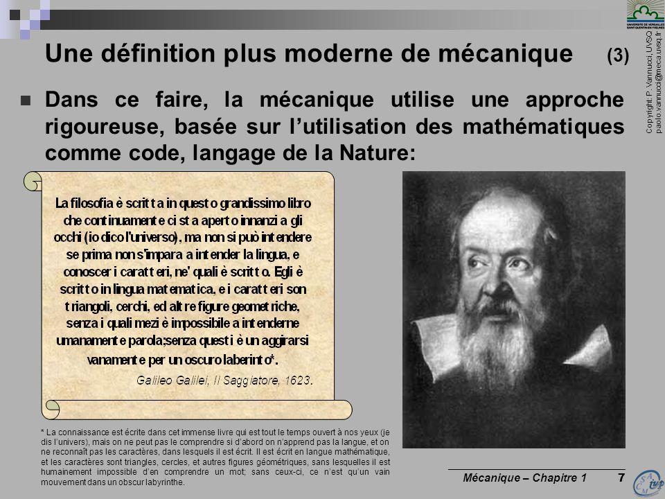 Copyright: P. Vannucci, UVSQ paolo.vannucci@meca.uvsq.fr ________________________________ Mécanique – Chapitre 1 7 Une définition plus moderne de méca