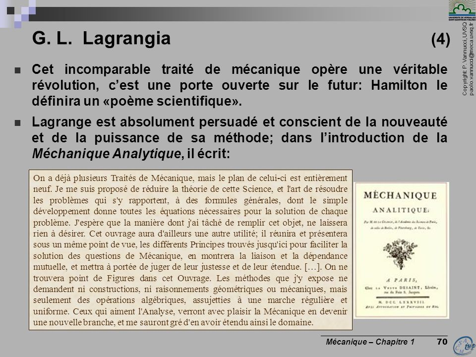 Copyright: P. Vannucci, UVSQ paolo.vannucci@meca.uvsq.fr ________________________________ Mécanique – Chapitre 1 70 G. L. Lagrangia (4) Cet incomparab
