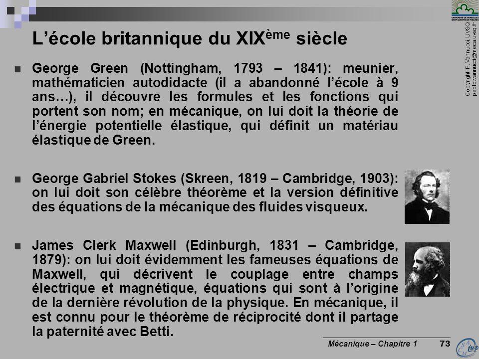 Copyright: P. Vannucci, UVSQ paolo.vannucci@meca.uvsq.fr ________________________________ Mécanique – Chapitre 1 73 Lécole britannique du XIX ème sièc