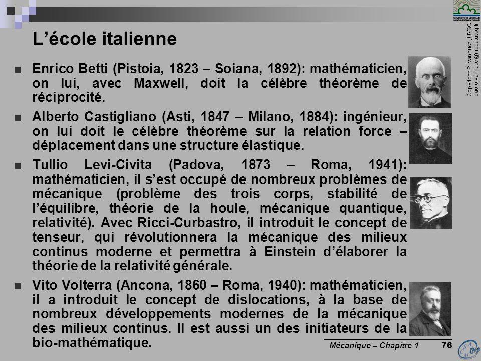 Copyright: P. Vannucci, UVSQ paolo.vannucci@meca.uvsq.fr ________________________________ Mécanique – Chapitre 1 76 Lécole italienne Enrico Betti (Pis